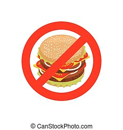 Ban hamburger. Stop fast food. Strikethrough juicy burger...