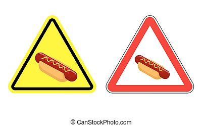 Warning attention hot dog sign Dangers yellow sign fast food...