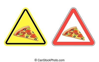Warning attention sign pizza Dangers yellow sign fast food...