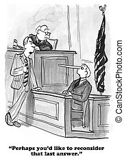 Legal cartoon of witness who needs to reconsider his false...