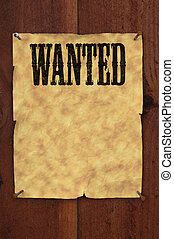 Wanted Poster - Old western style wanted poster nailed to a...