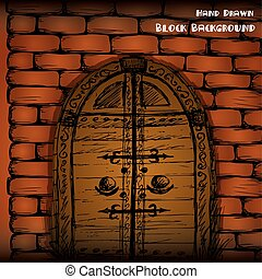 Hand drawn door and brick wall, vector illustration
