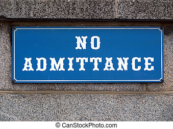 No admittance sign to stop unauthorised access or entry