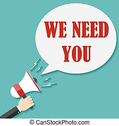 Megaphone Hand with text We Need You. - Megaphone Hand with...