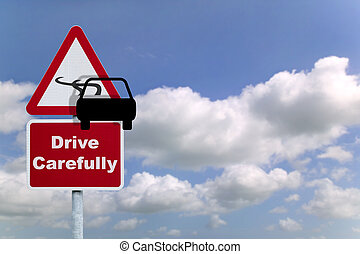 Drive carefully road sign