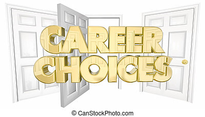 Career Choices New Job Open Doors Words 3d Illustration