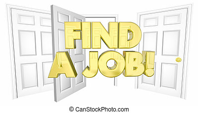 Find a Job Look for Work Open Doors Words 3d Illustration