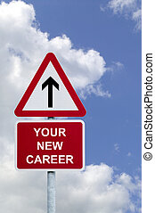 Your New Career Sign - Sign in the sky for \'Your New...