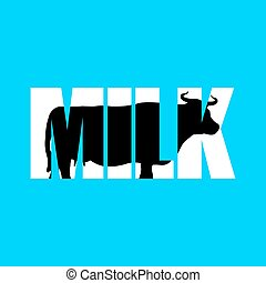 Milk. Silhouette of cow in text. Farm animals and...