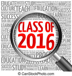 CLASS OF 2016 word cloud with magnifying glass, concept