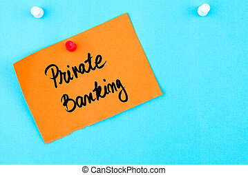 Private Banking written on orange paper note