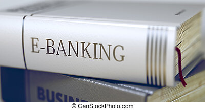 E-banking - Book Title. - E-banking Concept on Book Title....