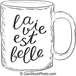 La vie est belle. Life is good in French. Brush hand...