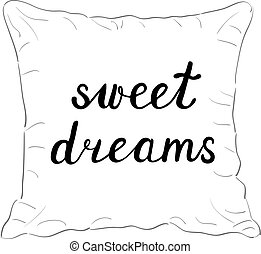 Sweet dreams. Brush hand lettering. Handwritten words on a...