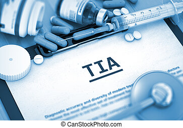 TIA Medical Concept - TIA, Medical Concept with Pills,...