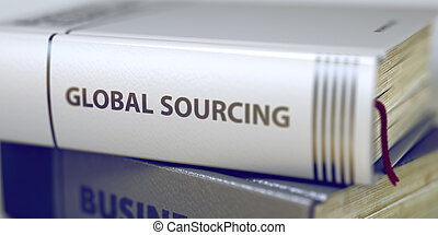 Global Sourcing Book Title on the Spine - Global Sourcing...