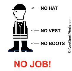 No PPE No Job - No hat no boots no vest no job construction...