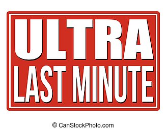Ultra last minute stamp - Ultra last minute red sign...