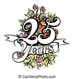 25 Years Greeting Card Design - 25 Years with nice bouquet...