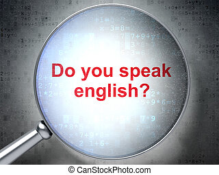 Learning concept: Do you speak English with optical glass -...