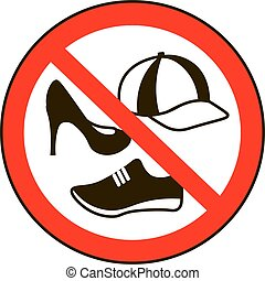 Take off cap and shoes Signs. No cap shoes sign warning. Prohibited public information icon. Not allowed cap  and shoe symbol. Stop label. cap  and shoe in red round isolated on white background.