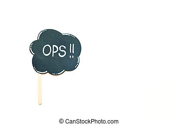 Sign reading ops on a white background,sign
