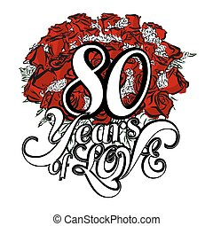 80 Years of Love with Hand Drawn Bouquet of Roses,...