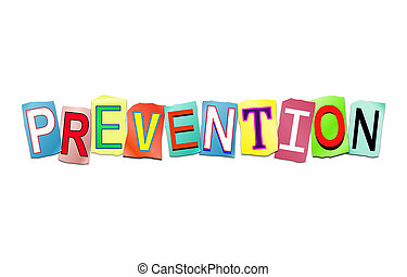 Prevention word concept - Illustration depicting a sign with...