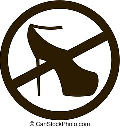 No high heel shoes sign warning Prohibited public...