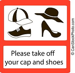 Please take off cap and shoes signs - Take off cap and shoes...