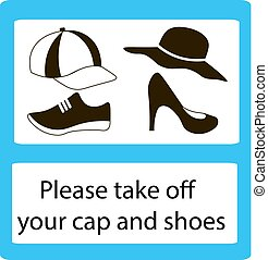 Please take off cap and shoes signs. - Take off cap and...