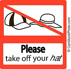 Please take off cap signs. No cap sign warning. Prohibited...