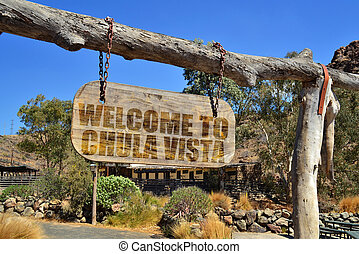 "old wood signboard with text "" welcome to Chula..."