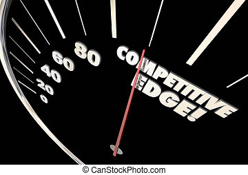 Competitive Edge Advantage Speedometer Words 3d Illustration