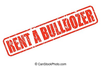 RENT A BULLDOZER red stamp text on white