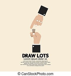 Draw Lots, Risk Taking Concept. - Draw Lots, Risk Taking...