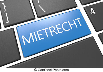 Mietrecht - german word for tenancy law - keyboard 3d render...