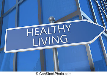 Healthy Living - illustration with street sign in front of...