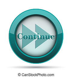 Continue icon Internet button on white background
