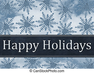 Happy Holidays Greeting, Blue Snowflake Background and text...