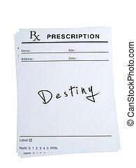 Prescription for Destiny