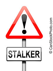Stalker warning concept - Illustration depicting a sign with...