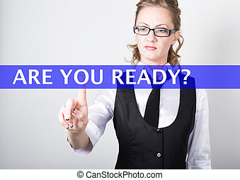 are you ready written on a virtual screen. Internet...