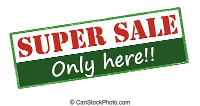 Super sale only here - Rubber stamp with text super sale...