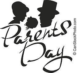 Parents day Silhouette of family with child Lettering text...