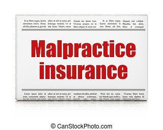 Insurance concept: newspaper headline Malpractice Insurance...