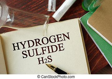 hydrogen sulfide - Words hydrogen sulfide written on a page...