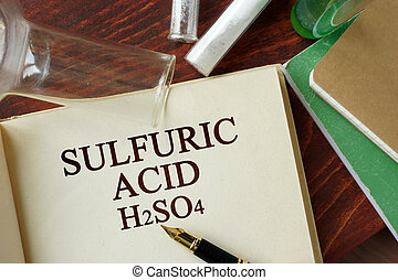 sulfuric acid - Words sulfuric acid written on a page...