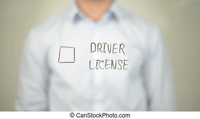 """Driver License, Man writing on transparent screen"""