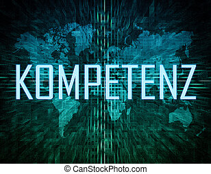 Kompetenz - german word for competence text concept on green...
